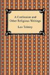 A Confession and Other Religious Writings