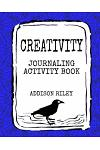 Creativity: Journaling Activity Book with 138 Creative Writing Prompts and Intricate Adult Coloring Patterns