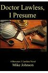 Dr. Lawless, I Presume: A Brewster J. Lawless Novel