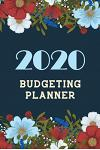 2020 Budgeting Planner: Weekly Expense Tracker Bill Organizer Notebook, Budget Planner and Financial Planner Workbook, Organizer for Budget Pl