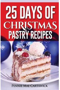 25 Day of Christmas Pastry Recipes