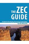 A Guide for Developing Zero Energy Communities: The Zec Guide