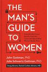The Man's Guide to Women: Scientifically Proven Secrets from the Love Lab about What Women Really Want