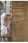 The Life, Passion, Death and Resurrection of Jesus Christ, Book II