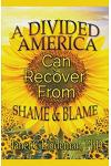A Divided America Can Recover From Shame & Blame