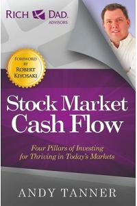 The Stock Market Cash Flow: Four Pillars of Investing for Thriving in Today's Markets