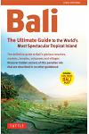 Bali: The Ultimate Guide to the World's Most Spectacular Tropical Island [With Map]