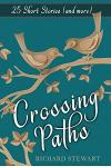 Crossing Paths: 25 Short Stories and More