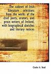 The Cabinet of Irish Literature: Selections from the Works of the Chief Poets, Orators, and Prose Writers of Ireland, with Biographical Sketches and L