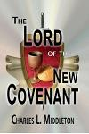 The Lord of the New Covenant