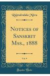 Notices of Sanskrit Mss., 1888, Vol. 9 (Classic Reprint)