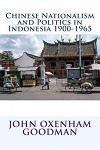 Chinese Nationalism and Politics in Indonesia 1900-1965