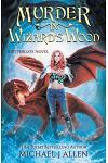Murder in Wizard's Wood: A Modern High Fantasy Adventure
