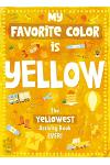 My Favorite Color Activity Book: Yellow
