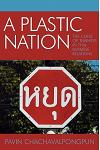 A Plastic Nation: The Curse of Thainess in Thai-Burmese Relations