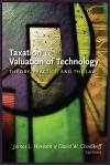 Taxation & Valuation of Technology: Theory Practice, and the Law