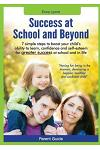 Parent Guide: Success at School and Beyond - 7 Simple Steps to Boost Your Child's Ability to Learn, Confidence and Self-Esteem for G