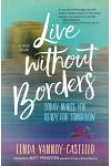 Live Without Borders: Today Makes You Ready for Tomorrow