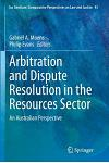 Arbitration and Dispute Resolution in the Resources Sector: An Australian Perspective