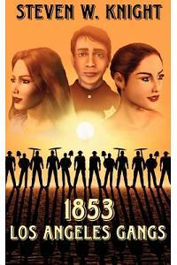 1853 Los Angeles Gangs