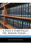 A Poet's Portfolio: Or, Minor Poems ...