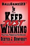 Just Keep Winning: Principles Principles for Success