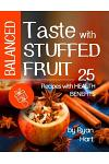 Balanced Taste with Stuffed Fruit.: 25 Recipes with Health Benefits.