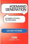 # DEMAND GENERATION tweet Book01: 140 Insights on Powering Your Sales Pipeline