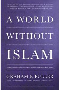 A World Without Islam :