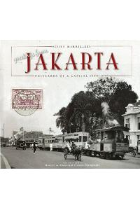 Greetings from Jakarta: Postcards of A Capital 1900-1950