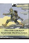 1914-1918 German Wartime Propaganda: 1914-1918 La Satira Tedesca Durante La Grande Guerra