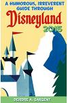 A Humorous, Irreverent Guide Through Disneyland