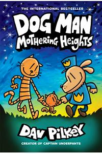 Dog Man 10: Mothering Heights