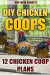 DIY Chicken Coops: 12 Chicken COOP Plans