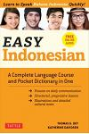 Easy Indonesian: A Complete Language Course and Pocket Dictionary in One - Free Companion Online Audio