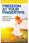 Freedom At Your Fingertips: Journey to the Center of Your Soul