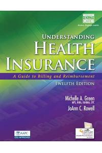 Understanding Health Insurance: A Guide to Billing and Reimbursement (with Premium Website, 2 Terms (12 Months) Printed Access Card for Cengage Encode