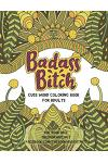 Badass Bitch: Cuss Word Coloring Books for Adults