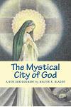 The Mystical City of God: A New Abridgement