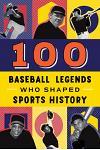 100 Baseball Legends Who Shaped Sports History