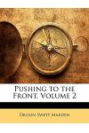 Pushing to the Front, Volume 2