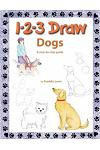 1 2 3 Draw Dogs: A Step by Step Drawing Guide