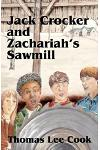 Jack Crocker and Zachariah's Sawmill