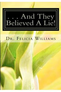 . . . and They Believed a Lie!