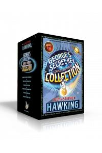 George's Secret Key Complete Paperback Collection: George's Secret Key to the Universe; George's Cosmic Treasure Hunt; George and the Big Bang; George