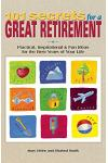 101 Secrets for a Great Retirement: Practical, Inspirational, & Fun Ideas for the Best Years of Practical, Inspirational, & Fun Ideas for the Best Yea