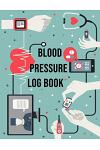 Blood Pressure Log Book: Daily Tracker for People with High Blood Pressure