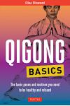 Qigong Basics: The Basic Poses and Routines You Need to Be Healthy and Relaxed