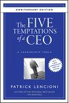The Five Temptations of a Ceo, 10th Anniversary Edition: A Leadership Fable