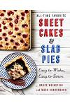 All-Time Favorite Sheet Cakes & Slab Pies: Easy to Make, Easy to Serve